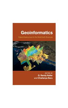 Geoinformatics : Cyberinfrastructure for the Solid Earth Sciences Cyberinfrastructure for the Solid Earth Sciences