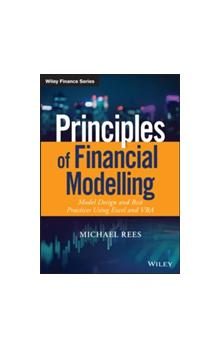 Principles of Financial Modelling Model Design and Best Practices Using Excel and VBA