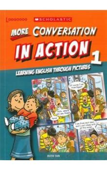 More Conversation in Action 1: Learning English through pictures