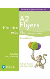 Practice Tests Plus YLE 2nd Edition Flyers Teacher´s Guide