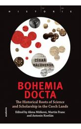 Bohemia docta - The Historical Roots of Science and Scholarschip in the Czech Lands