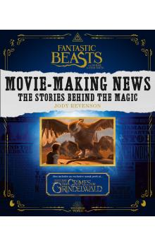 Fantastic Beasts and Where to Find Them: Movie-Making News - The Stories Behind the Magic