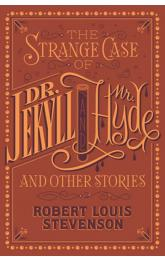 The Strange Case of Dr. Jekyll and Mr. Hyde and Other Stories (Barnes & Noble Flexibound Editions)