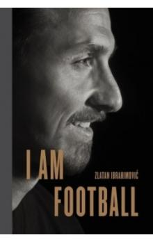 I Am Football : Zlatan Ibrahimovic
