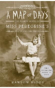 Map of Days (Miss Peregrine&#39s Peculiar Children Book 4)