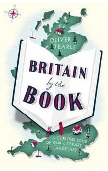 Britain by the Book : A Curious Tour of Our Literary Landscape