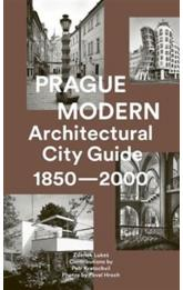 Prague Modern - Architectural City Guide 1850-2000