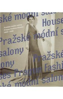 Pražské módní salony / Prague Fashion Houses -- 1900-1948