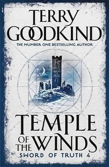 Temple Of The Winds : Book 4: The Sword Of Truth - Goodkind Terry