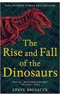 The Rise and Fall of the Dinosaurs : The Untold Story of a Lost World - Brusatte Steve