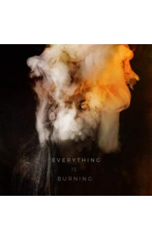 Everything Is Burning (Metanoia)