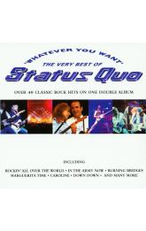 Whatever You Want (The Very Best Of Status Quo)