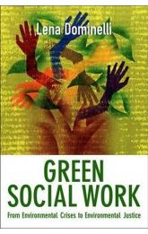 Green Social Work : From Environmental Crises to Environmental Justice