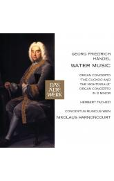 HANDEL: WATER MUSIC, ORGAN CONCERTOS