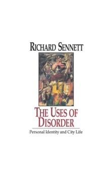 The The Uses of Disorder Personal Identity and City Life Personal Identity and City Life