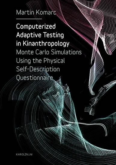 Computerized Adaptive Testing in Kinanthropology -- Monte Carlo Simulations Using the Physical Self-Description Questionnaire