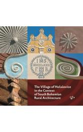 The Village of Holašovice in the Context of South Bohemian Rural Architecture -- The Exhibition Catalogue