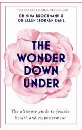 The Wonder Down Under: The ultimate guide to female health and empowerment
