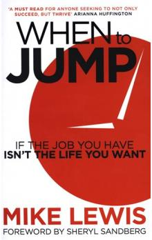 When to Jump -- If the Job You Have Isn't the Life You Want