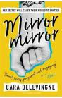 Mirror, Mirror : A Twisty Coming-of-Age Novel about Friendship and Betrayal from Cara Delevingne