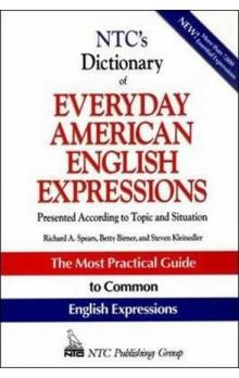 NTC´s Dictionary of Everyday American English Expressions