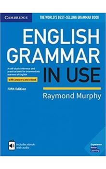 English Grammar in Use 5th e. Book with Answers and Interactive eBook A Self-study Reference and Pra