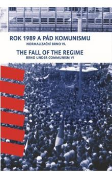 Rok 1989 a pád komunismu. The Fall of the Regime -- Normalizační Brno VI. Brno Under Communism Part 6