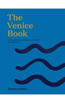 The Venice Book. A Personal Guide to the City's Art & Culture