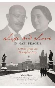 Life and Love in Nazi Prague : Letters from an Occupied City