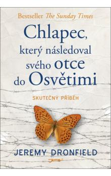 Chlapec, který následoval svého otce do Osvětimi
