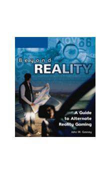 Beyond Reality: A Guide to Alternate Reality Gaming