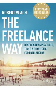 The Freelance Way (Best Business Practices, Tools & Strategies for Freelancers)