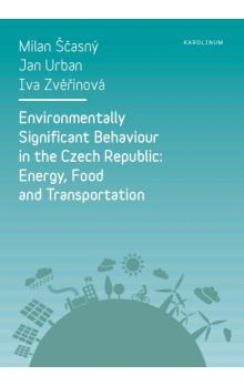 Environmentally Significant Behaviour in the Czech Republic: Energy, Food and Transportation