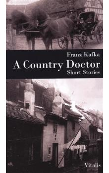 A Country Doctor -- Short Stories