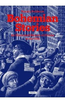 Bohemian Stories -- An Illustrated History of Czechs in the USA