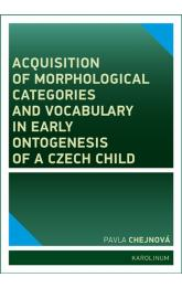 Acquisition of morphological categories and vocabulary in early ontogenesis of Czech child