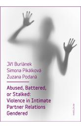 Abused, Battered, or Stalked: Violence in Intimate Partner Relations Gendered