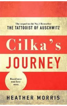 Cilka´s Journey : The sequel to The Tattooist of Auschwitz