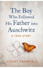 The Boy Who Followed His Father into Auschwitz : The Sunday Times Bestseller
