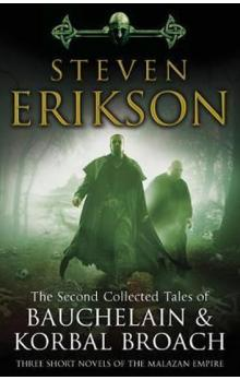 The Second Collected Tales of Bauchelain & Korbal Broach : Three Short Novels of the Malazan Empire