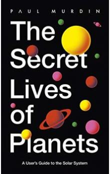 The Secret Lives of Planets: A User's Guide to the Solar System