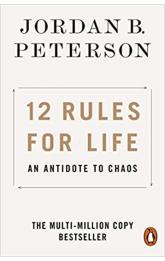 12 Rules for Life -- An Antidote to Chaos