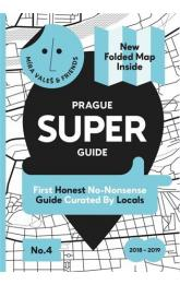 Prague Superguide Edition No. 4 -- First Honest No-Nonsense Guide Curated By Locals
