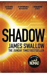 Shadow : The explosive race against time thriller