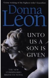 Unto Us a Son Is Given : Shortlisted for the Gold Dagger