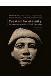 Created for eternity -- The greatest discoveries of Czech Egyptology