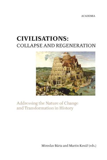 Civilisations: Collapse and regeneration. Rise, fall and transformation in history