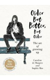 Older but Better, but Older : The art of growing up