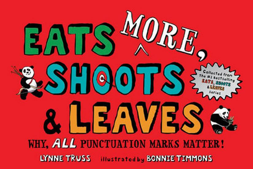 Eats More, Shoots & Leaves : Why, All Punctuation Marks Matter!