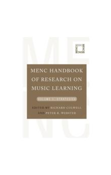 MENC Handbook of Research on Music Learning: Volume 1: Strategies